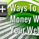 How You Can Make Money From Your Website or Blog